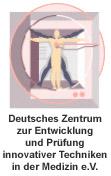 Deutsches Zentrum zur Entwicklung und Prüfung innovativer Techniken in der Medizin e.V.